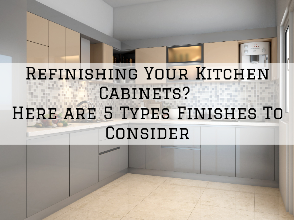 Refinishing Your Kitchen Cabinets Here Are 5 Types Finishes To Consider The Painting Wallcovering Co